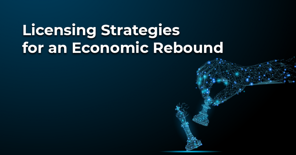 Licensing strategies for an economic rebound