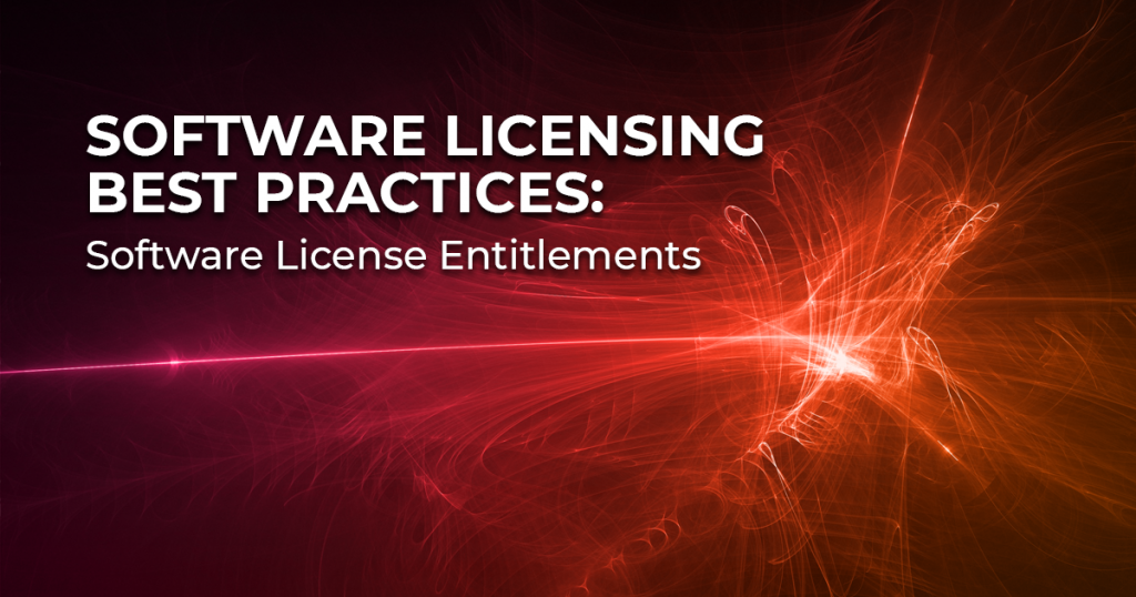 Software Licensing Best Practices - Software License Entitlements