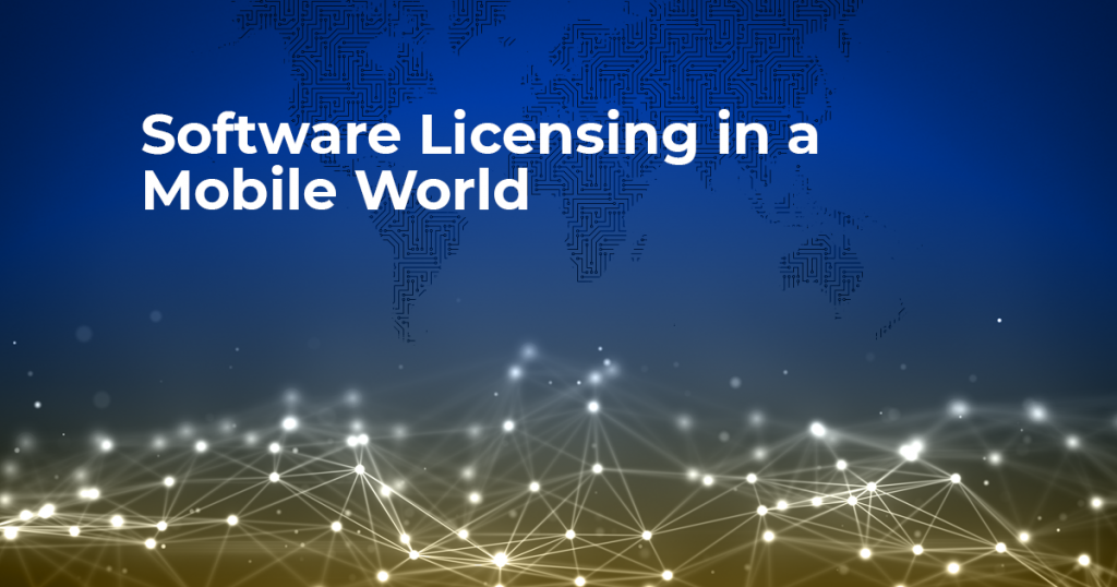 Software Licensing in a Mobile World