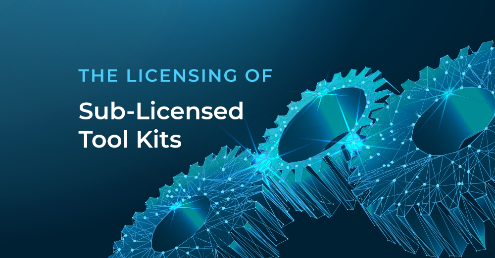 The Licensing of Sub-licensed Tool Kits